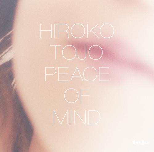 HIROKO TOJO / PEACE OF MIND